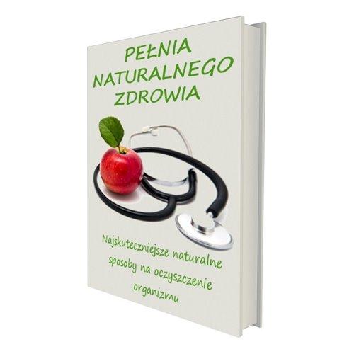 Pełnia Naturalnego Zdrowia + bonus